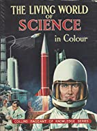 The Living World Of Science In Colour by The…