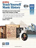 L. C. Harnsberger Alfred's Teach Yourself Music History: Everything You Need to Know from Antiquity to Today (Book & CD)
