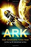 img - for Ark: CWC Collaborative Novel (CWC - Collaborative Writing Challenge) (Volume 3) book / textbook / text book