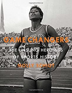 Book Cover: Game Changers: The Unsung Heroines of Sports History