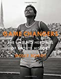 img - for Game Changers: The Unsung Heroines of Sports History book / textbook / text book