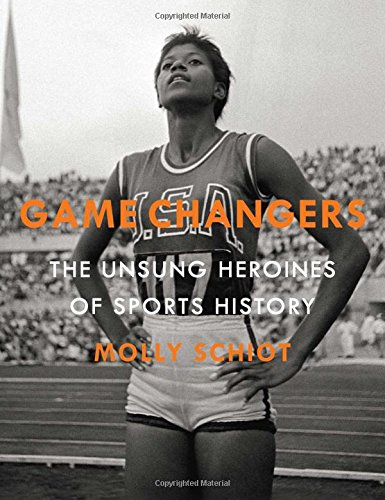 Game Changers: The Unsung Heroines of Sports History (Game Changers compare prices)