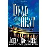 Dead Heat (Political Thrillers Series #5) ~ Joel C. Rosenberg