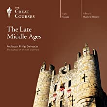 The Late Middle Ages Lecture Auteur(s) :  The Great Courses Narrateur(s) : Professor Philip Daileader
