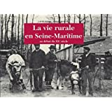 La vie rurale en Seine-Maritime (French Edition)