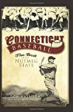 img - for Connecticut Baseball:: The Best of the Nutmeg State book / textbook / text book