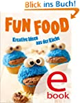 Fun Food: Kreative Rezeptideen f�r Ki...