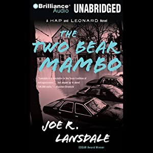 The Two-Bear Mambo: A Hap and Leonard Novel #3 | [Joe R. Lansdale]