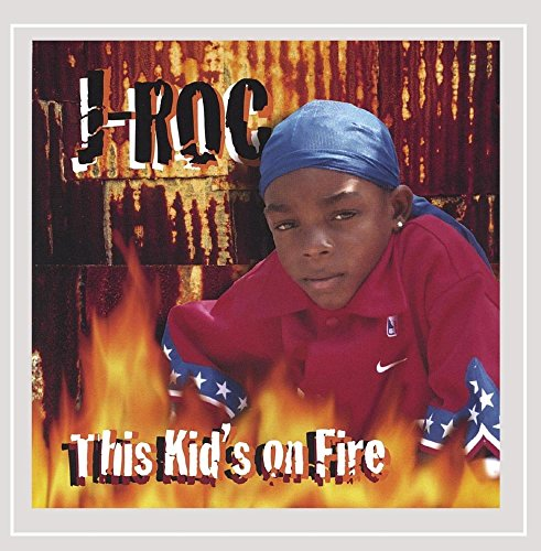 J-Roc - This Kid's On Fire