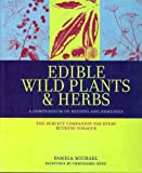 Cover of Edible Wild Plants & Herbs by Pamela Michael 190494373X