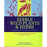 Edible Wild Plants & Herbs: A Compendium of Recipes and Remediesby Pamela Michael