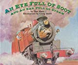 img - for Eyeful of Soot Earful of Steam Hunt, Nan book / textbook / text book
