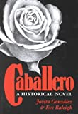 img - for Caballero: A Historical Novel book / textbook / text book