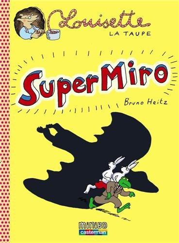 Louisette la taupe (9) : Super Miro