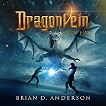 Dragonvein, Book Five | Livre audio Auteur(s) : Brian D. Anderson Narrateur(s) : Derek Perkins