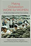 img - for Making Globalization Work for Women: The Role of Social Rights and Trade Union Leadership (Suny Series, Praxis: Theory in Action) book / textbook / text book