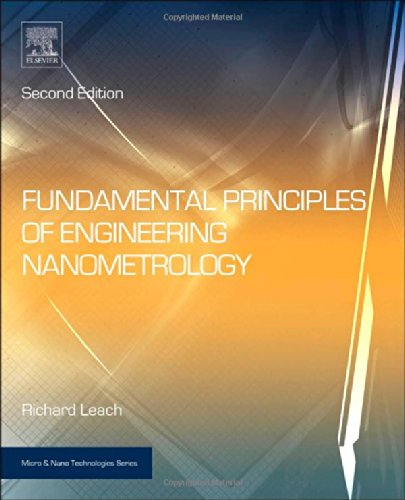 Fundamental Principles Of Engineering Nanometrology, Second Edition (Micro And Nano Technologies)