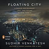 img - for Floating City: A Rogue Sociologist Lost and Found in New York's Underground Economy book / textbook / text book