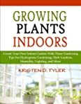 Growing Plants Indoors; Create Your O...