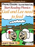 Start Reading Phonics 2.13 (ai/ee) Gail and Lee need to feed (Childrens Learning To Read Picture Book) (Phonic Ebooks: Kids Learn To Read (Childrens Early Readers Level 2))