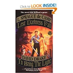 Lest Darkness Fall & To Bring the Light by David Drake and L. Sprague de Camp