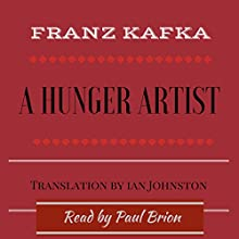 The Hunger Artist Audiobook by Franz Kafka Narrated by Paul Brion