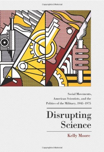 disrupting-science-social-movements-american-scientists-and-the-politics-of-the-military-1945-1975-p