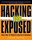 img - for Hacking Exposed VoIP: Voice Over IP Security Secrets & Solutions book / textbook / text book
