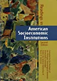 Readings in American Socioeconomic Institutions (Second Edition): Compiled By the Members of the Michigan Technological University Institutions Committee Under the General Editorship of Barry D. Solomon