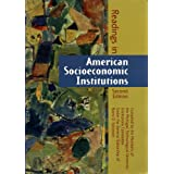 Readings in American Socioeconomic Institutions (Second Edition): Compiled By the Members of the Michigan Technological University Institutions Committee Under the General Editorship of Barry D. Solomon ~ Barry D. Solomon