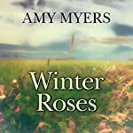 Winter Roses: Seasons of War | Amy Myers