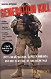 Generation Kill: Devil Dogs, Iceman, Captain America, and the New Face of American War (042520040X) by Evan Wright