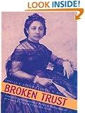 Broken Trust: Greed, Mismanagement & Political Manipulation at America's Largest Charitable Trust (Latitude 20 Books)
