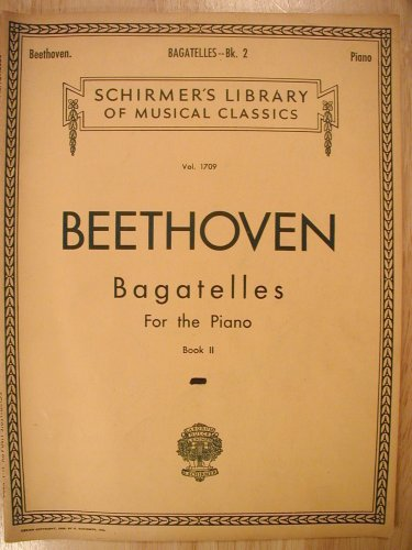 Beethoven, Bagatelles For the Piano, Book II (Schirmer's Library of Musical Classics, Vol. 1709) PDF
