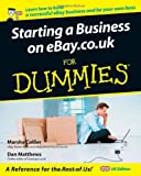 Starting a Business on eBay.co.uk For Dummies UK Edition Dan Matthews