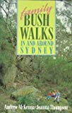 Family Bush Walks in and around Sydney