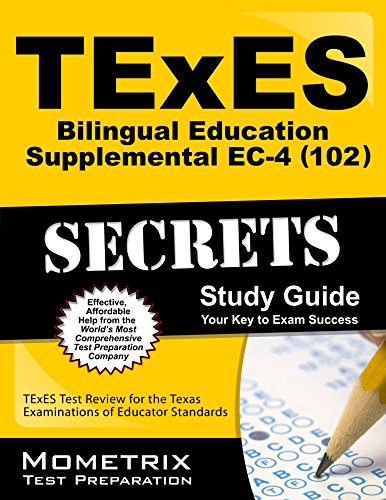 TExES (102) Bilingual Education Supplemental EC-4 Exam Secrets Study Guide: TExES Test Review for the Texas Examinations