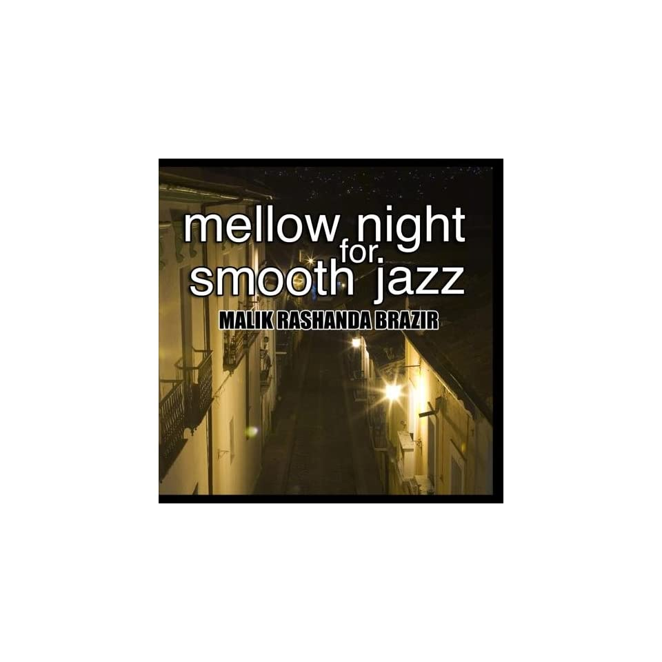 Mellow Night for Smooth Jazz Malik Rashanda Brazir Music on PopScreen