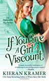 Image of If You Give A Girl A Viscount (Impossible Bachelors, Book 4)