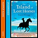 The Island of Lost Horses Audiobook by Stacy Gregg Narrated by Julia Barrie