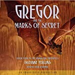 Gregor and the Marks of Secret: The Underland Chronicles, Book 4 (       UNABRIDGED) by Suzanne Collins Narrated by Paul Boehmer