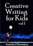 Creative Writing for Kids vol 1: Volume 1