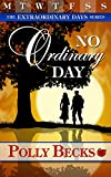 No Ordinary Day (The Extraordinary Days Book 1)