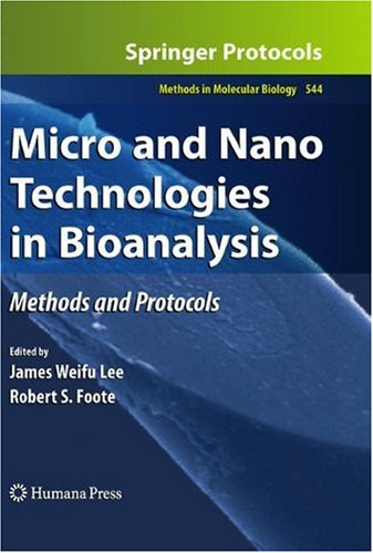Micro and Nano Technologies in Bioanalysis: Methods and Protocols (Methods in Molecular Biology)