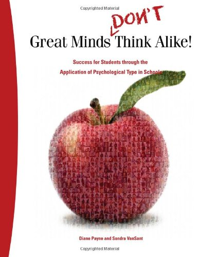 Great Minds Don't Think Alike: Success for Students through the Application of Psychological Type in Schools
