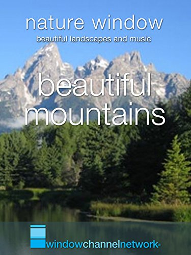 Beautiful Mountains, Nature Window