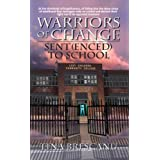Warriors of Change:Sent(enced) to Schoolby Tina Brescanu