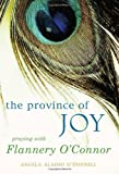 Province of Joy, The: Praying with Flannery O'Connor