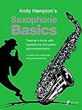 Saxophone Basics: Teachers Book with Saxaphone and Piano Accompaniments: (Alto Saxophone Teacher's Book)