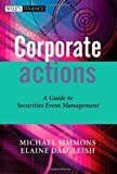 img - for Corporate Actions: A Guide to Securities Event Management (The Wiley Finance Series) book / textbook / text book